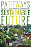 Demarco Patricia M.-Pathways To Our Sustainable Future BOOK NUOVO