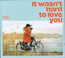 Fanfare Ciocarlia: It Wasn't Hard to Love You (CD)