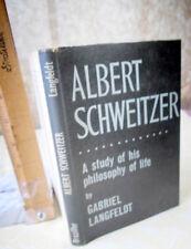 ALBERT SCHWEITZER;STUDY Of HIS PHILOSOPHY Of LIFE,1960,G. Langfeldt,1stEd,DJ