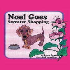 Noel Goes Sweater Shopping by Lynn Egan (2013, Paperback)