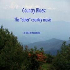 "Hoopie John - Country Blues: The ""Other"" Country Music New Cd"