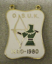 ARCHERS Enamel Badge/Medalion Hunting Shooting Fishing O.S.U.K. 1880 - 1980