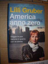 LIBRO AUTOGRAFATO - AMERICA ANNO ZERO - L. GRUBER - 1° ED. RIZZOLI 2006 - NUOVO