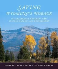 Saving Wyoming's Hoback: The Grassroots Movement That Stopped Natural Gas Develo