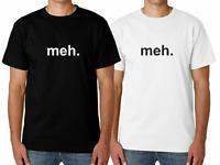 Men's meh. Funny T Shirt Novelty Joke TShirt Rude Gift Him Dad Birthday Slogan
