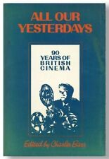 Charles Barr ALL OUR YESTERDAYS: 90 Years of British Cinema 1st ed Rev copy 1986