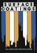 Surface Coatings : Vol 2-Paints and Their Applications by Oil and Oil and...