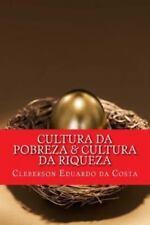 Cultura Da Pobreza and Cultura Da Riqueza : Os Pobres Cada Vez Mais Pobres;...