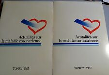 Actualités sur la maladie coronarienne. 1987. Tomes 1 et 2. Lab. Pierre Fabre.