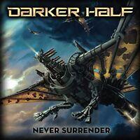 Darker Half - Never Surrender [CD]