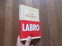 PHILIPPE LABRO un ete dans l ouest  nrf  1988 + bande