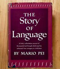 THE STORY OF LANGUAGE by Mario Pei (HC/DJ) 1949