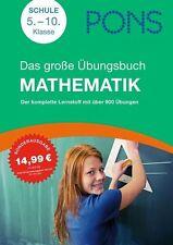PONS Das Große Übungsbuch Mathematik, 5. - 10. Klasse (2014 2013 2012 2011 TB)