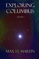 NEW Exploring Columbus by Max St. Martin