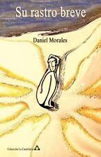 Su Rastro Breve by Daniel Morales (2012, Paperback)