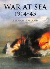 War At Sea 1914 - 45 (CASSELL'S HISTORY OF WARFARE) by Ireland, Bernard