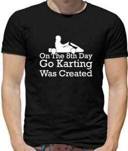 On The 8th Day Go Karting Was Created - Mens T-Shirt - Racing Go Kart Fan