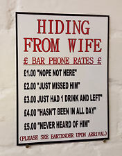 Funny Bar Sign Aluminum metal Hiding from wife Humorous pub phone rates beer