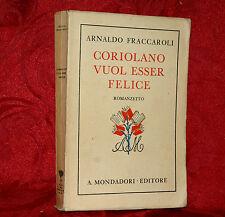 Coriolano Vuol Esser Felice di Arnaldo Fraccaroli 1932 1° Edizione