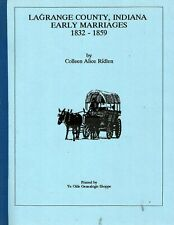 LaGrange County Indiana Early Marriages 1832-1859*Genealogy*IN*La Grange