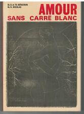 AMOUR SANS CARRE BLANC (1970) BERGERON & NICOLAS / EROTIQUE / EROTISME