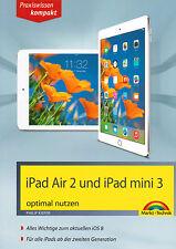 iPad Air 2 und iPad mini 3 optimal nutzen 9783945384350 Praxiswissen kompakt