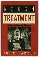 John Harvey: Rough Treatment (A Charlie Resnick Mystery) SIGNED FIRST EDITION