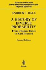 A History of Inverse Probability : From Thomas Bayes to Karl Pearson by...