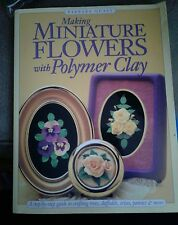 Making Miniature Flowers with Polymer Clay Softcover Book