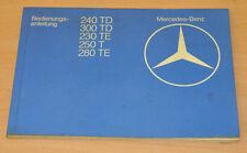 Mercedes 240TD 300TD 230TE 250T 280TE BA Bedienungsanleitung Betriebsanleitung