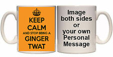 KEEP CALM AND STOP BEING A GINGER TWAT PERSONALISED MUG (K5) GIFT