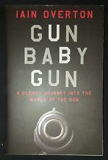 GUN BABY GUN by IAIN OVERTON-CANNONGATE-P/B-2015-UK POST £3.25*PROOF*