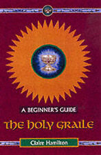 Very Good, The Holy Grail - A Beginner's Guide, Hamilton, Claire, Book