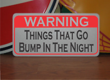 Things That go Bump in the Night Metal Sign