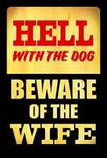 *HELL WITH THE DOG BEWARE OF WIFE SIGN* CLEARANCE SALE! MADE IN USA! METAL!