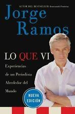 Lo Que Vi: Experiencias de un periodista alrededor del mundo Spanish Edition
