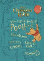The Little Book of Pooh-isms: With help from Piglet, Eeyore, Rabbit, Owl, and Ti