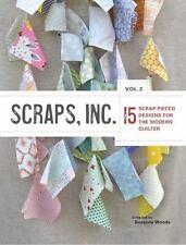 Scraps, Inc. Vol. 2 : 15 Scrap-Pieced Designs for the Modern Quilter by Susanne