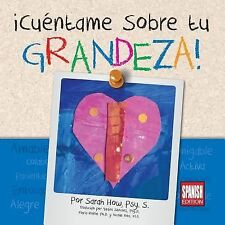¡Cuéntame Sobre Tu Grandeza! : Edición en Español by Sarah How (2015, Paperback)