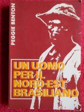 book libro Peggie Benton UN UOMO PER IL NORD-EST BRASILIANO Ed. EMI 1972 (L54)