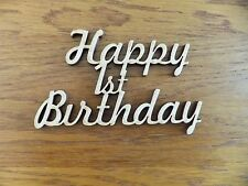 1 x MDF wooden HAPPY 1st BIRTHDAY blank craft shape sign embellishment topper