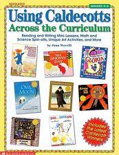 Using Caldecotts Across the Curriculum Reading & Writing Using Classics Gr. K-2