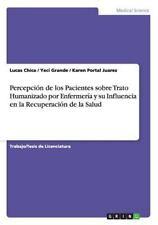Percepcion de Los Pacientes Sobre Trato Humanizado Por Enfermeria y Su...