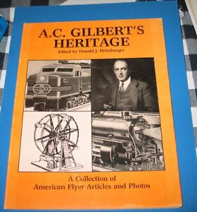 A.C. GILBERT HERITAGE BOOK 1st edition AMERICAN FLYER PHOTOS 1983 very good COND