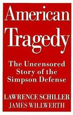 An American Tragedy : The Uncensored Story of the Simpson Defense by James Willw