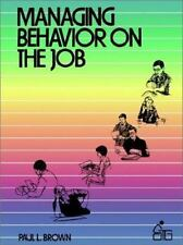 Managing Behavior on the Job (Wiley Self-Teaching Guides) Brown, Paul L. Paperb