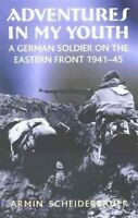 Adventures in My Youth : A German Soldier on the Eastern Front 1941-45, Paper...
