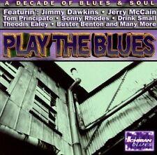 PLAY THE BLUES XLNT SEALED CD - SONNY RHODES, TOM PRINCIPATO, JIMMY DAWKINS MORE