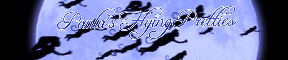 PAULA'S FLYING PRETTIES