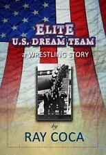 Elite U. S. Dream Team: A Wrestling Story-ExLibrary